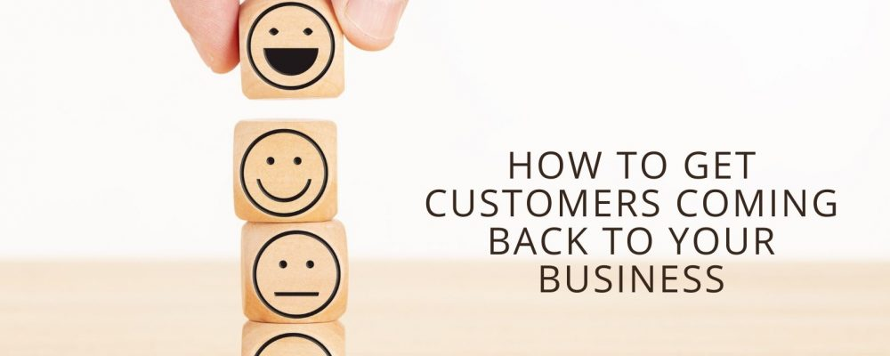 How To Get Your Customers Coming Back